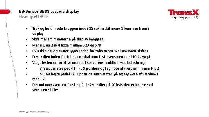 BB-Sensor BB 03 test via display Eksempel DP 10 • • • Tryk og