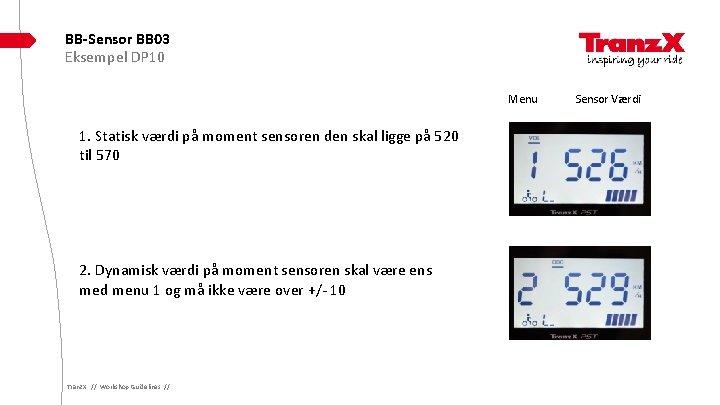 BB-Sensor BB 03 Eksempel DP 10 Menu 1. Statisk værdi på moment sensoren den