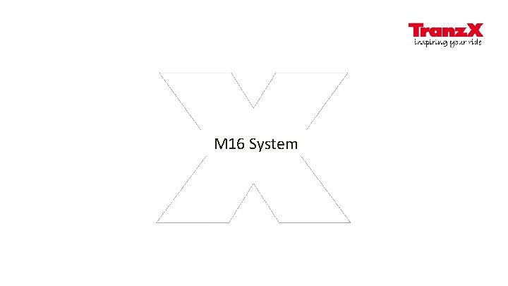M 16 System