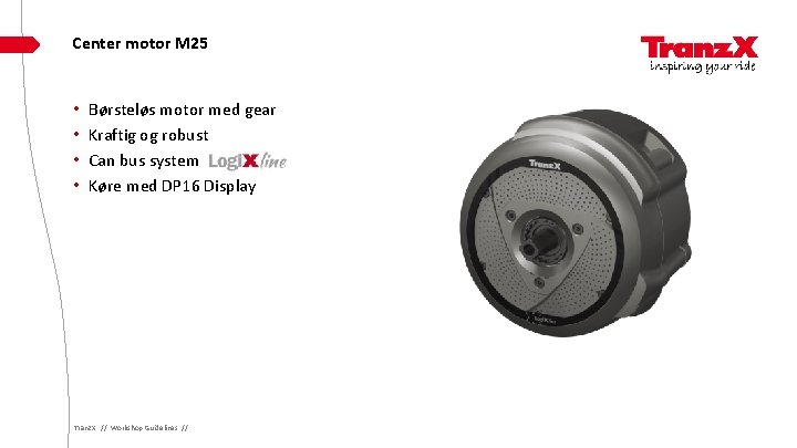 Center motor M 25 • • Børsteløs motor med gear Kraftig og robust Can