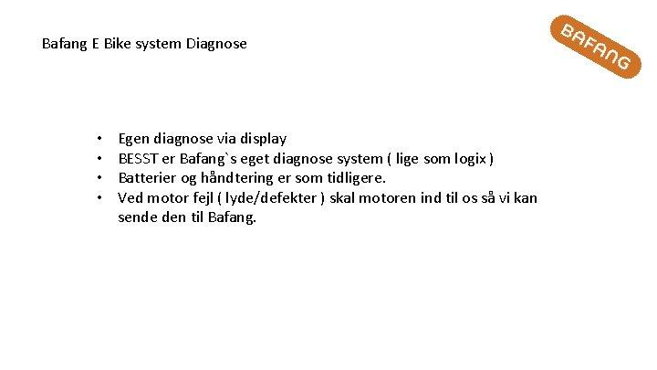 Bafang E Bike system Diagnose • • Egen diagnose via display BESST er Bafang`s
