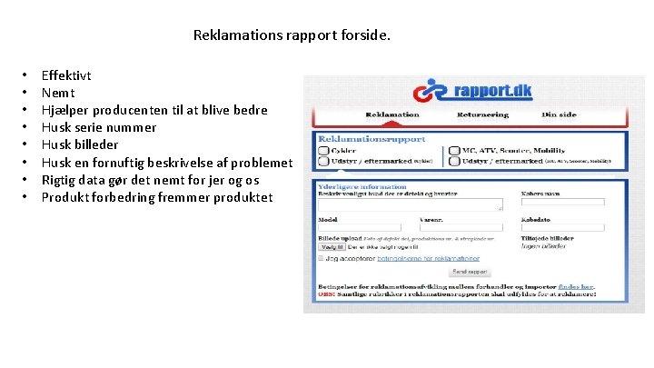 Reklamations rapport forside. • • Effektivt Nemt Hjælper producenten til at blive bedre Husk