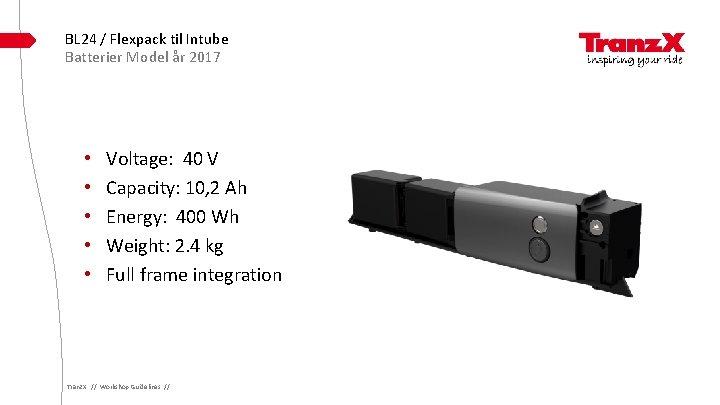 BL 24 / Flexpack til Intube Batterier Model år 2017 • • • Voltage: