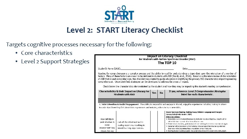 Level 2: START Literacy Checklist Targets cognitive processes necessary for the following: • Core