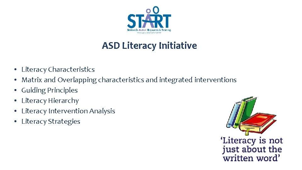 ASD Literacy Initiative • • • Literacy Characteristics Matrix and Overlapping characteristics and integrated
