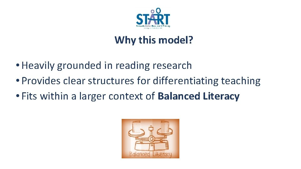 Why this model? • Heavily grounded in reading research • Provides clear structures for