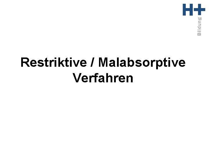 Restriktive / Malabsorptive Verfahren