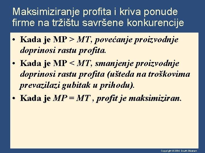 Maksimiziranje profita i kriva ponude firme na tržištu savršene konkurencije • Kada je MP