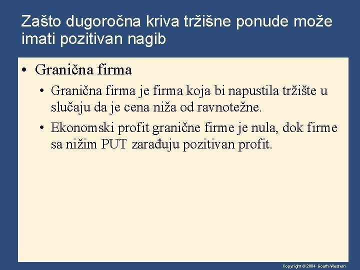Zašto dugoročna kriva tržišne ponude može imati pozitivan nagib • Granična firma je firma