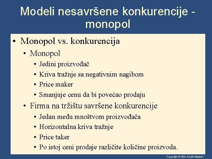 Modeli nesavršene konkurencije monopol • Monopol vs. konkurencija • Monopol • • Jedini proizvođač