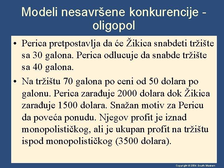 Modeli nesavršene konkurencije oligopol • Perica pretpostavlja da će Žikica snabdeti tržište sa 30