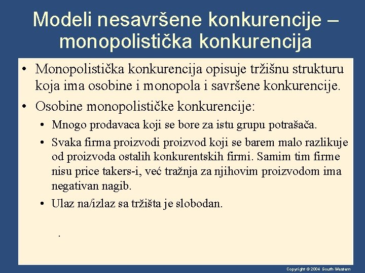 Modeli nesavršene konkurencije – monopolistička konkurencija • Monopolistička konkurencija opisuje tržišnu strukturu koja ima