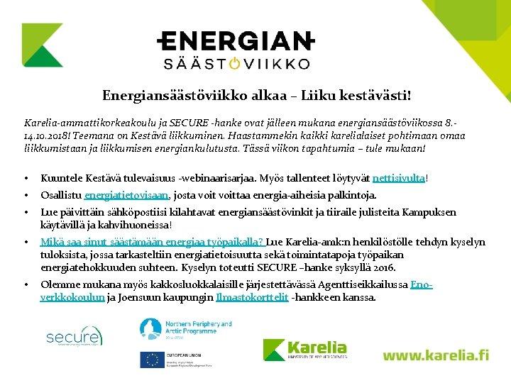 Energiansäästöviikko alkaa – Liiku kestävästi! Karelia-ammattikorkeakoulu ja SECURE -hanke ovat jälleen mukana energiansäästöviikossa 8.