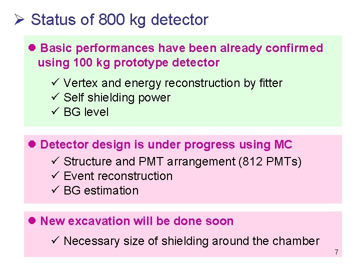 Ø Status of 800 kg detector l Basic performances have been already confirmed using
