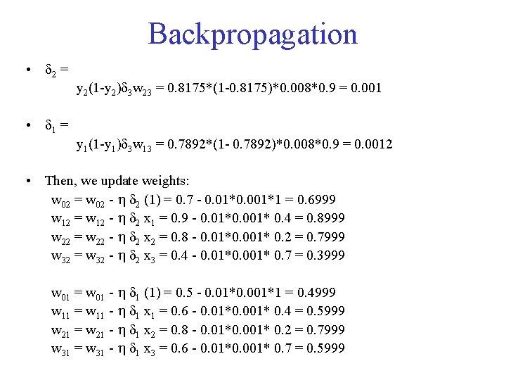 Backpropagation • 2 = y 2(1 -y 2) 3 w 23 = 0. 8175*(1