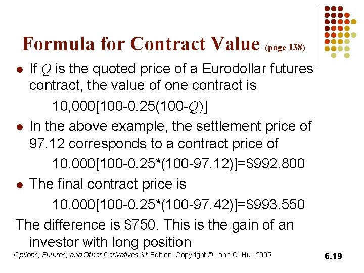 Formula for Contract Value (page 138) If Q is the quoted price of a