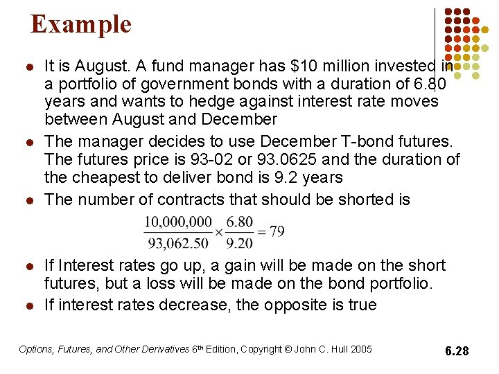 Example l l l It is August. A fund manager has $10 million invested