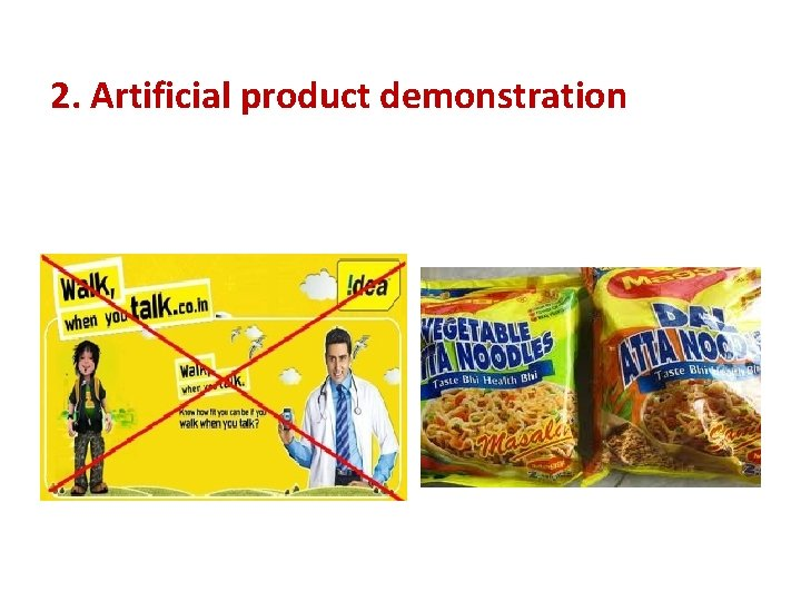 2. Artificial product demonstration