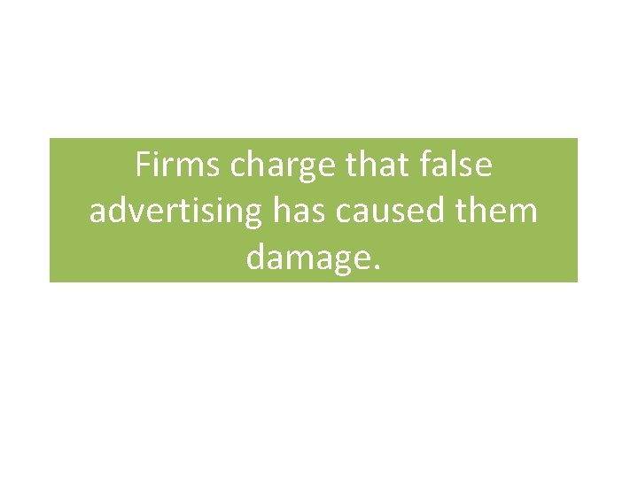 Firms charge that false advertising has caused them damage.