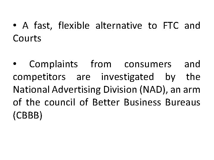 • A fast, flexible alternative to FTC and Courts • Complaints from consumers