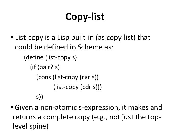 Copy-list • List-copy is a Lisp built-in (as copy-list) that could be defined in