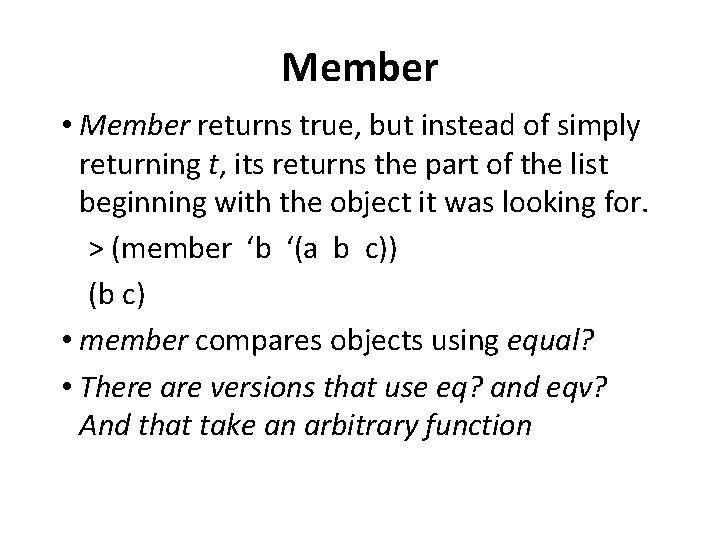 Member • Member returns true, but instead of simply returning t, its returns the