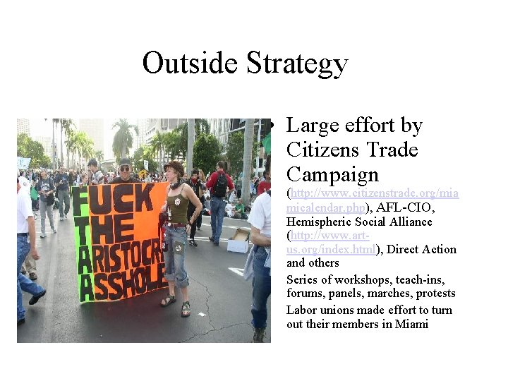 Outside Strategy • Large effort by Citizens Trade Campaign • • (http: //www. citizenstrade.
