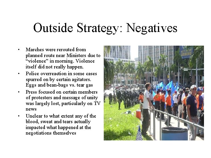 Outside Strategy: Negatives • • Marches were rerouted from planned route near Ministers due