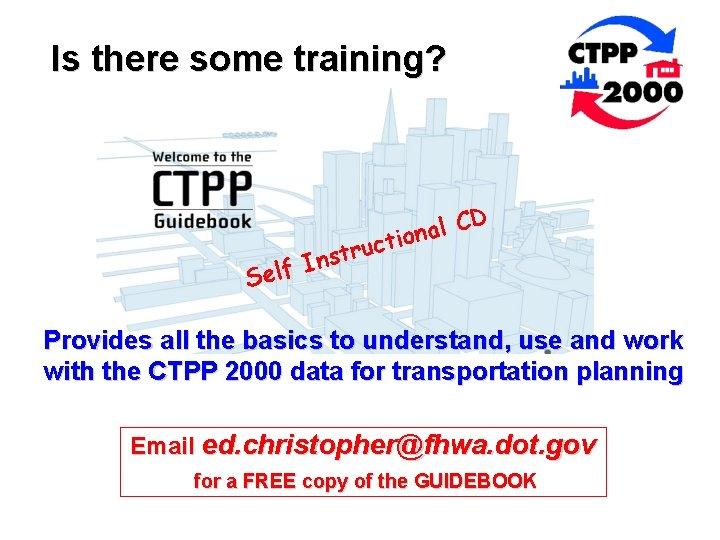 Is there some training? D C l a n o i t c tru