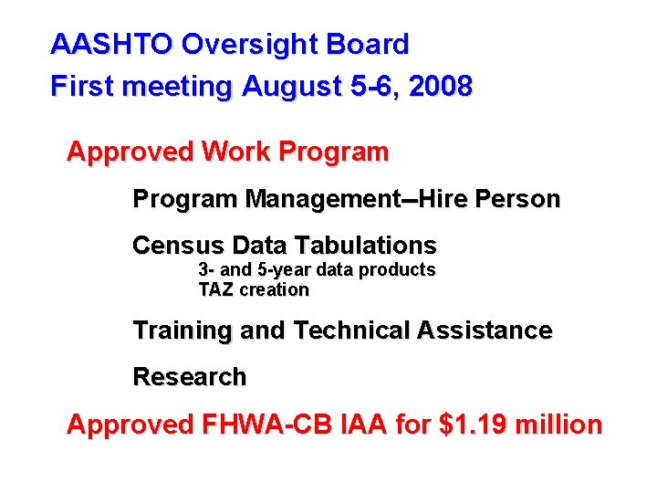 AASHTO Oversight Board First meeting August 5 -6, 2008 Approved Work Program Management--Hire Person