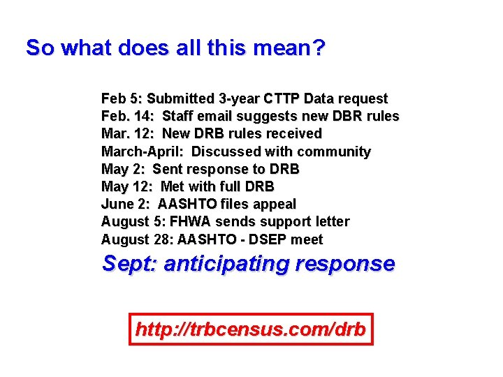 So what does all this mean? Feb 5: Submitted 3 -year CTTP Data request