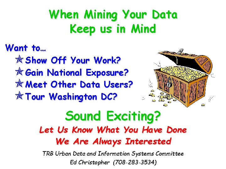 When Mining Your Data Keep us in Mind Want to… Show Off Your Work?