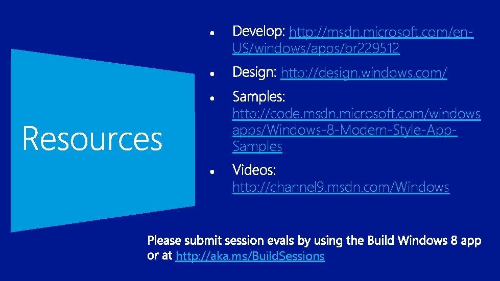 http: //msdn. microsoft. com/en. US/windows/apps/br 229512 http: //design. windows. com/ http: //code. msdn. microsoft.