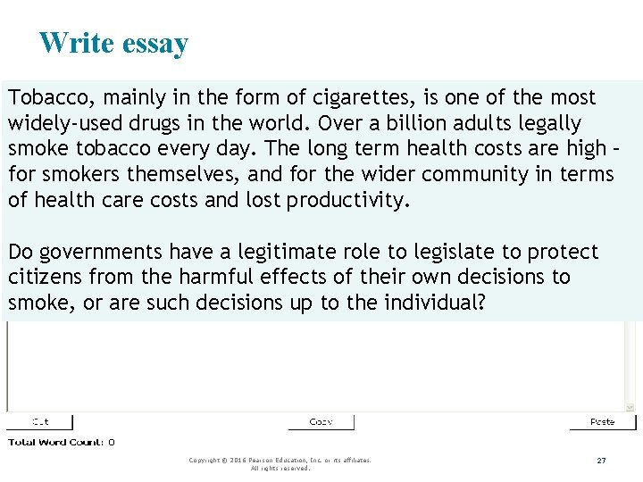 Write essay Tobacco, mainly in the form of cigarettes, is one of the most