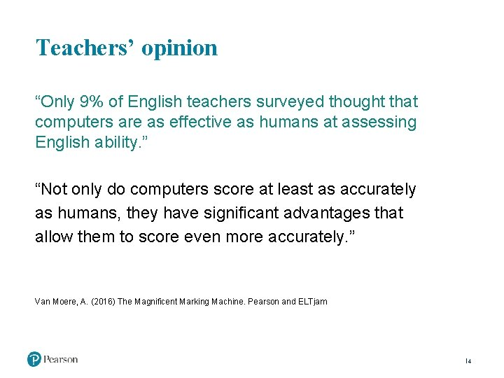 """Teachers' opinion """"Only 9% of English teachers surveyed thought that computers are as effective"""