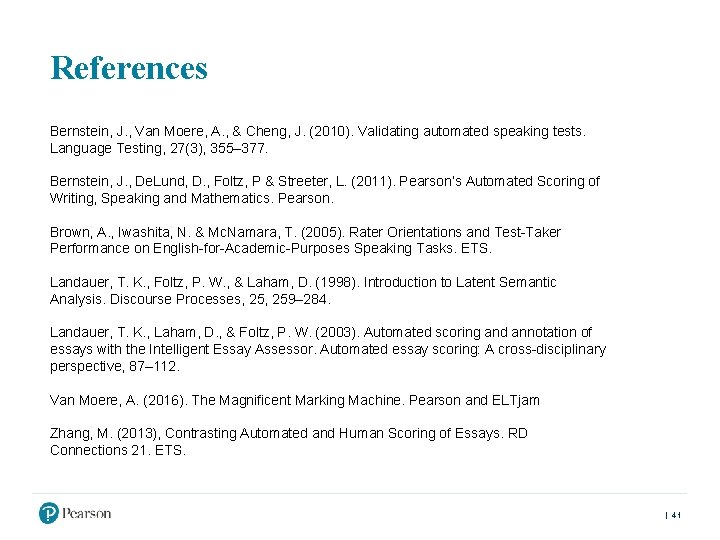 References Bernstein, J. , Van Moere, A. , & Cheng, J. (2010). Validating automated