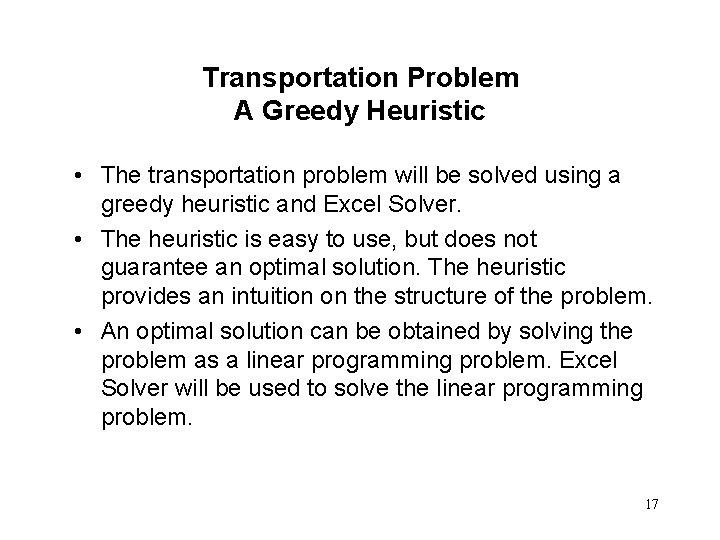 Transportation Problem A Greedy Heuristic • The transportation problem will be solved using a