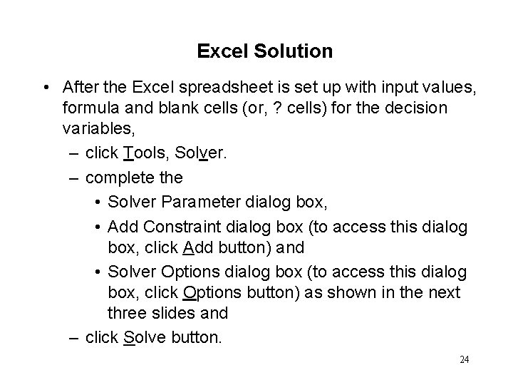 Excel Solution • After the Excel spreadsheet is set up with input values, formula