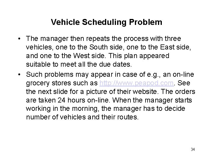 Vehicle Scheduling Problem • The manager then repeats the process with three vehicles, one