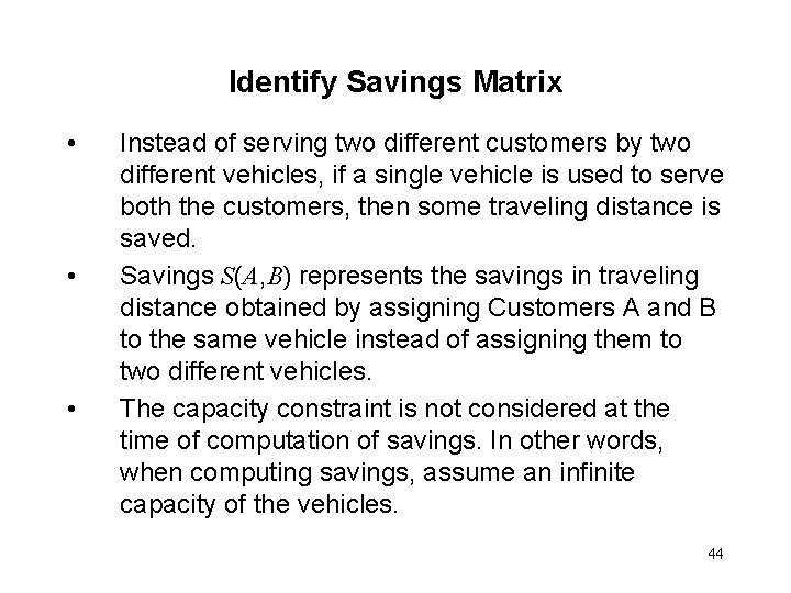 Identify Savings Matrix • • • Instead of serving two different customers by two