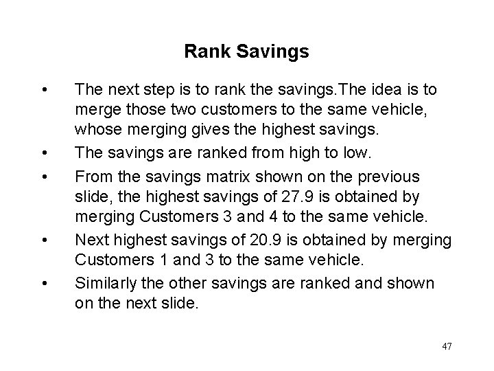 Rank Savings • • • The next step is to rank the savings. The