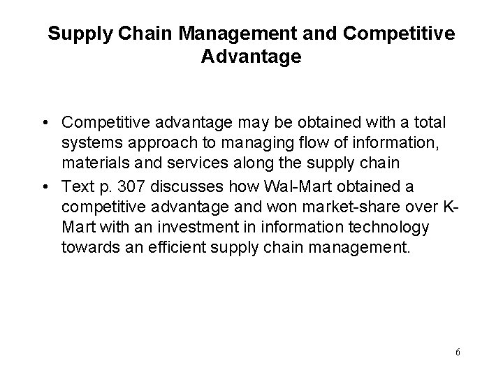 Supply Chain Management and Competitive Advantage • Competitive advantage may be obtained with a