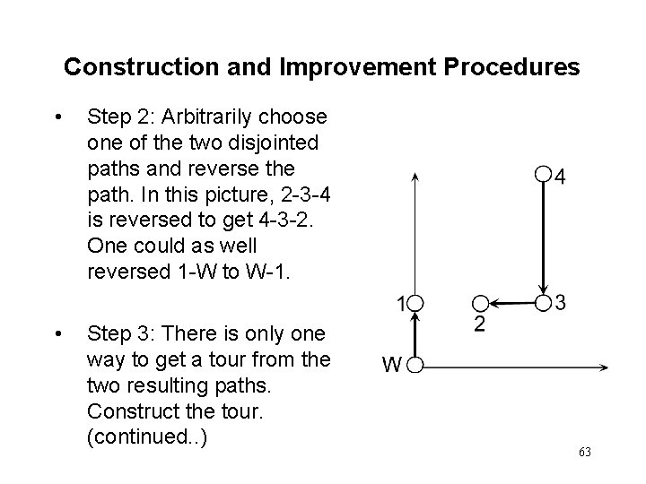 Construction and Improvement Procedures • Step 2: Arbitrarily choose one of the two disjointed