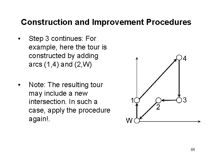 Construction and Improvement Procedures • Step 3 continues: For example, here the tour is