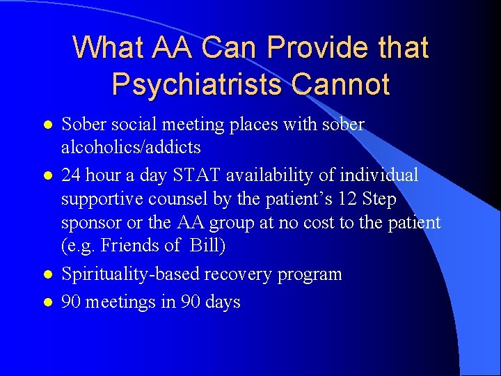 What AA Can Provide that Psychiatrists Cannot l l Sober social meeting places with