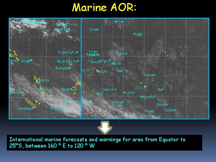 Marine AOR: International marine forecasts and warnings for area from Equator to 25ºS, between