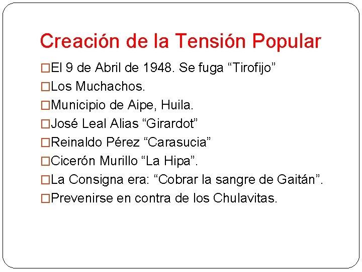 """Creación de la Tensión Popular �El 9 de Abril de 1948. Se fuga """"Tirofijo"""""""