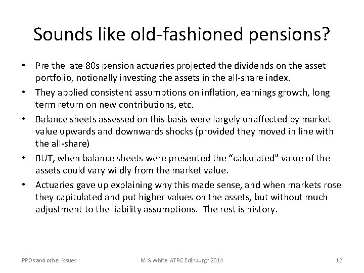 Sounds like old-fashioned pensions? • Pre the late 80 s pension actuaries projected the