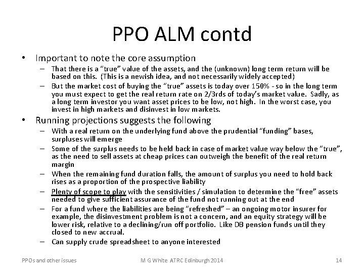 PPO ALM contd • Important to note the core assumption – That there is