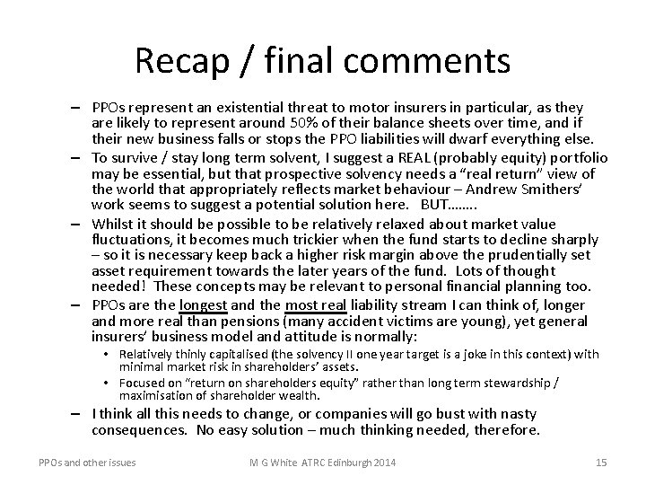 Recap / final comments – PPOs represent an existential threat to motor insurers in